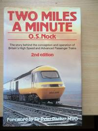 image of Two Miles a Minute the story behind the conception and operation of Britain's High Speed and Advanced Pasenger Trains,foreword Sir Peter Parker MVO, well documented text with many photographs and detailed drawings