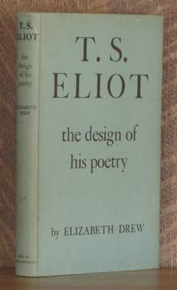 T. S. ELIOT THE DESIGN OF HIS POETRY