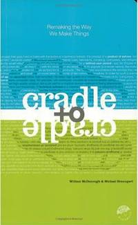 image of Cradle to Cradle : Remaking the Way We Make Things