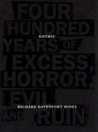 image of Gothic: Four Hundred Years of Excess, Horror, Evil and Ruin