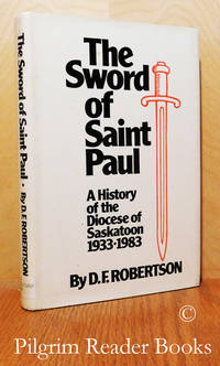 image of The Sword of Saint Paul, A History of the Diocese of Saskatoon 1933-1983.