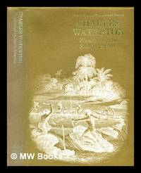 image of Wanderings in South America, the north-west of the United States, and the Antilles, in the years 1812, 1816, 1820 and 1824 : with original instructions for the perfect preservation of birds and for cabinets of natural history