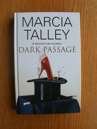 Dark Passage by  Marcia Talley - Signed First Edition - 2014 - from Scene of the Crime Books, IOBA (SKU: biblio2382)