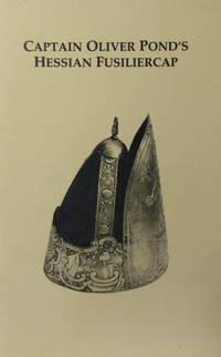 Captain Oliver Pond's Hessian Fusiliercap:  A Monograph
