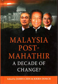 Malaysia Post-Mahathir: A Decade of Change?