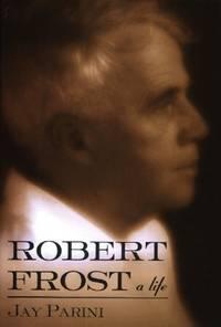 Robert Frost, A Life