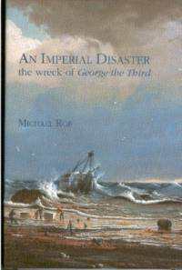 An Imperial Disaster : the wreck of George the Third.