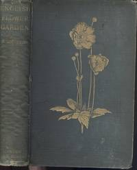 THE ENGLISH FLOWER GARDEN: Style, Position, and Arrangement. (Volume 1 of the 'Graden Cyclopaedia' 1889 2nd Edition
