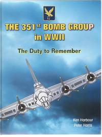 The 351st Bomb Group in WWII: The Duty to Remember, 1942-1945