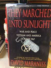 image of They Marched Into Sunlight: War and Peace Vietnam and America October 1967