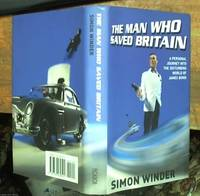 The man who saved Britain – A personal journey into the disturbing world of James Bond