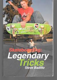 Skateboarding: Legendary Tricks