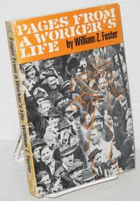 Pages from a worker's life by  William Z Foster - Paperback - 1978 - from Bolerium Books Inc., ABAA/ILAB and Biblio.com