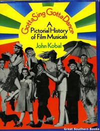 image of Gotta Sing, Gotta Dance: A Pictorial History of Film Musicals