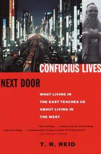 image of Confucius Lives Next Door : What Living in the East Teaches Us about Living in the West