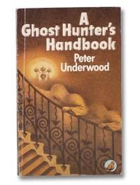 A Ghost Hunter's Handbook