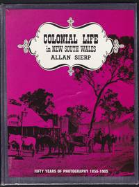 image of Colonial Life in New South Wales - Fifty Years of Photography 1855-1905