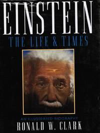 image of Einstein: His Life & Times - an Illustrated Biography