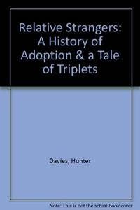 Relative Strangers: A History of Adoption & a Tale of Triplets