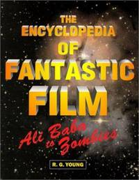 The Encyclopedia of Fantastic Film : Ali Baba to Zombies