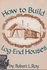 How to Build Log-End Houses