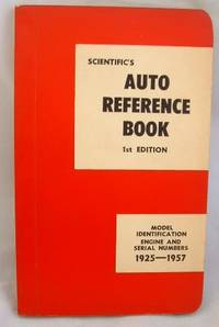 Scientific's Auto Reference Book Model Indentification Engine and Serial Numbers 1925-1957