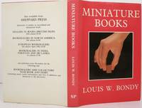 MINIATURE BOOKS.  THEIR HISTORY FROM THE BEGINNINGS TO THE PRESENT DAY
