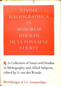 Studia Bibliographica in Honorem Herman de la Fontaine Verwey. A  collection of essays and...