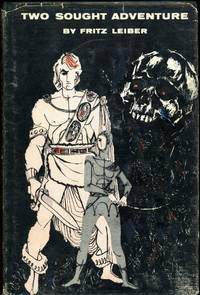 TWO SOUGHT ADVENTURE: EXPLOITS OF FAFHRD AND GRAY MOUSER