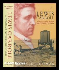 image of Lewis Carroll : a portrait with background / Donald Thomas