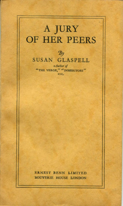 an examination of susan glaspells a jury of her peers An essay on a jury of her peers analyzes and summarizes the short story by susan glaspell.