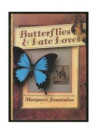 Butterflies and Late Loves: The Further Travels and Adventures of a Victorian Lady