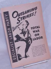 image of Outlawing Strikes! Total War on Labor