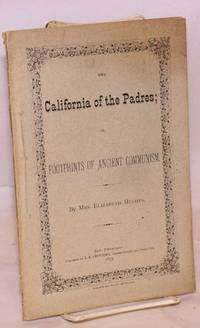 The California of the Padres or, footprints of ancient communism