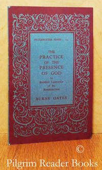 The Practice of the Presence of God; Being the Conversations, Letters and  Spiritual Maxims of Brother Lawrence of the Resurrection, Barefooted  Carmelite.