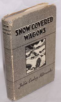 image of Snow Covered Wagons: a pioneer epic; the Donner Party expedition 1846 - 1847
