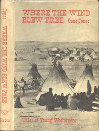 Where the Wind Blew Free : Tales of Young Westerners - SIGNED