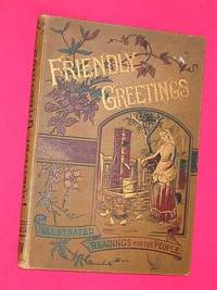 Friendly Greetings: Illustrated Readings for the People - Volume Number XXIV (24) containing...