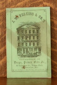 image of J. W. PERKINS AND CO.'S CATALOGUE OF DRUGS, PAINTS, OILS &C.