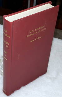 image of Cape Girardeau:  Biography of a City