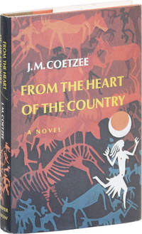 From the Heart of the Country by  J.M COETZEE - First American Edition - 1977 - from Lorne Bair Rare Books (SKU: 18109)
