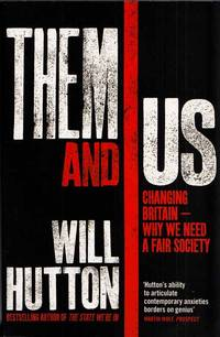 Them and Us. Changing Britain - Why We Need a Fair Society.