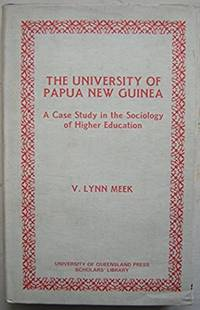 The University of Papua New Guinea: A Case Study in the Sociology of Higher Education [Hardcover,...