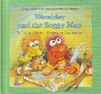 Wembley and the Soggy Map A Fraggle Rock Book Starring Jim Henson's Muppets