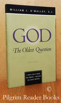image of God: The Oldest Question. A Fresh Look at Belief and Unbelief - and Why  the Choice Matters.