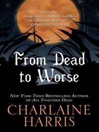 From Dead to Worse (Sookie Stackhouse Novels) by  Charlaine Harris - Paperback - from World of Books Ltd and Biblio.com