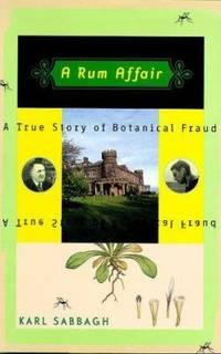 A Rum Affair : A True Story of Botanical Fraud