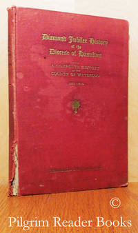 image of The Catholic Church in Waterloo County (Diamond Jubilee History of the  Diocese of Hamilton with a Complete History of the County of Waterloo,  1856-1916).
