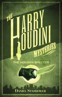 The Houdini Specter by Daniel Stashower - 2012