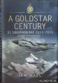 A Goldstar Century. 31 Squadron RAF 1915-2015